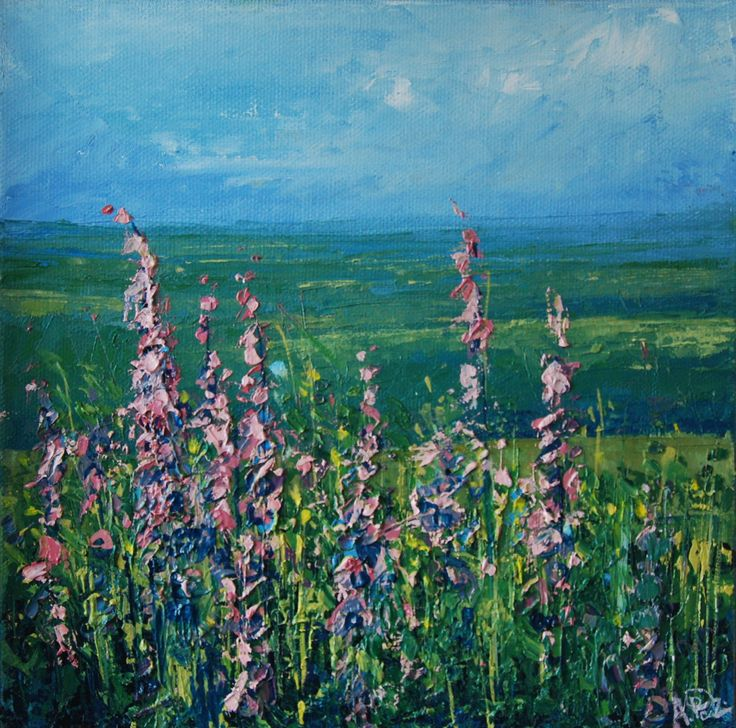 Foxglove View. Anna Perlin. Oil on canvas Fields, sky, flowers, greens and pink. www.annaperlin.com