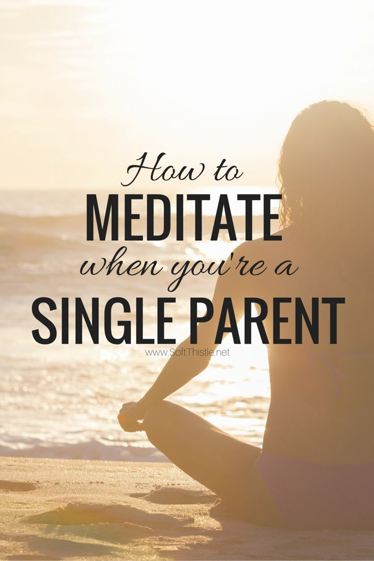 How to meditate when you're a single parent... it's *easy*, honest! (tongue-in-cheek)