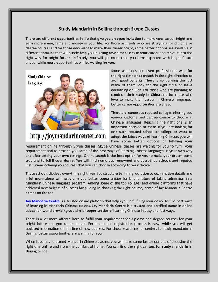 Study Mandarin in Beijing Through Skype Classes  If you are planning for Mandarin Chinese classes or planning to study mandarin in Beijing, you will find the best solutions and support online from a reputed Mandarin study center in China.