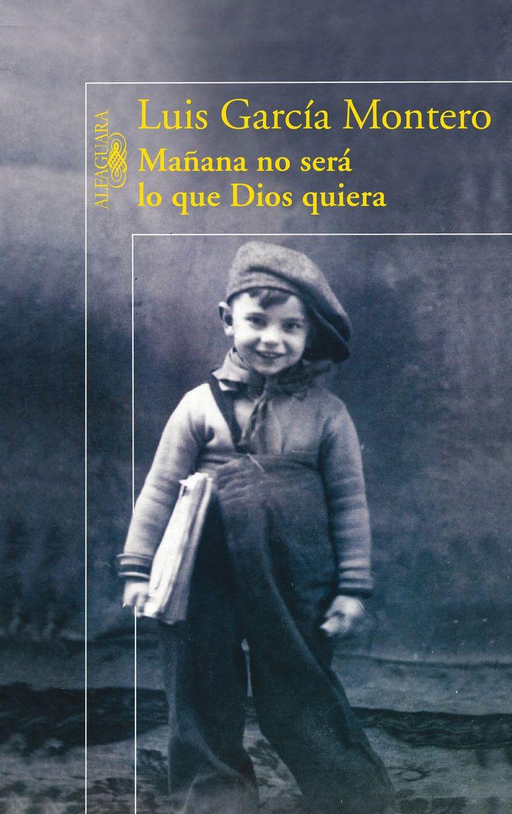 Luis García Montero. Mañana no será lo que Dios quiera