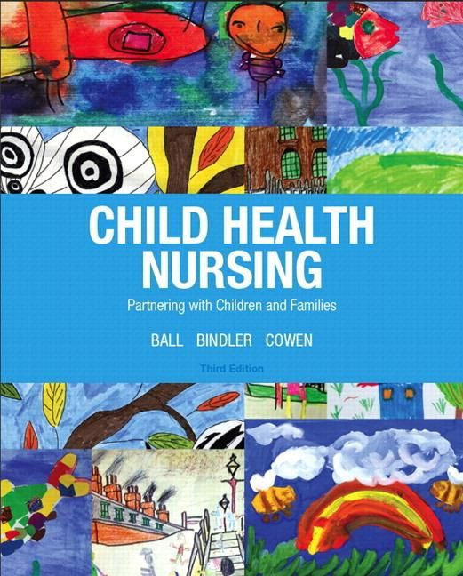 Child health nursing : partnering with children and families -  Ball, Jane W. -  plaats 613.61 # Pediatrische verpleegkunde