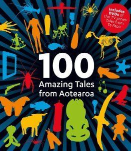 """100 amazing tales from Aotearoa"", by [Museum of New Zealand Te Papa Tongaewa].-  special look at some of the most precious, exceptional, historic and downright bizarre objects that Te Papa holds in trust for the nation."