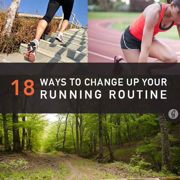 18 Ways to Change Up Your Running Routine. If only I ran. Not sure if that's something in wanna get into or not. Maybe.