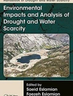 Handbook of Drought and Water Scarcity: Environmental Impacts and Analysis of Drought and Water Scarcity 1st Edition free download by Saeid Eslamian Faezeh A. Eslamian ISBN: 9781498731041 with BooksBob. Fast and free eBooks download.  The post Handbook of Drought and Water Scarcity: Environmental Impacts and Analysis of Drought and Water Scarcity 1st Edition Free Download appeared first on Booksbob.com.
