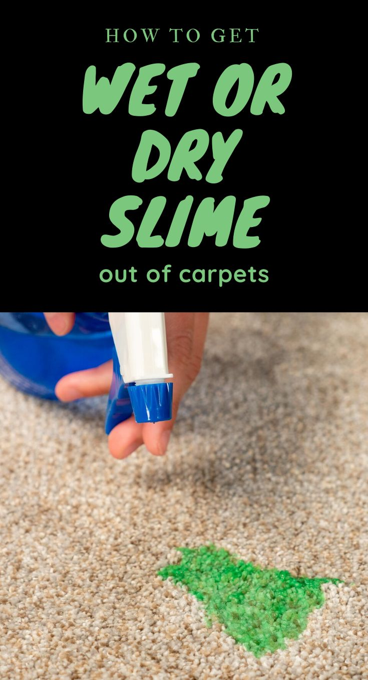 How to get wet or dry slime out of carpets stain remover
