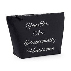 You Sir Are Exceptionally Handsome Mens Wash Bag