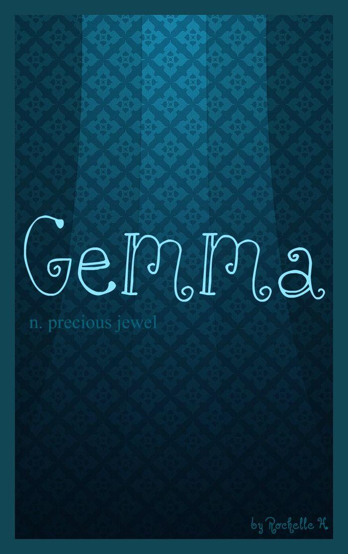 Baby Girl Name: Gemma. Meaning: Precious Jewel. Origin: Latin; French; Irish. http://www.pinterest.com/vintagedaydream/baby-names/