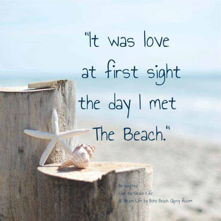 Signs that You Love the Beach The Beach: Love at first sight! And, its a long-term relationship.