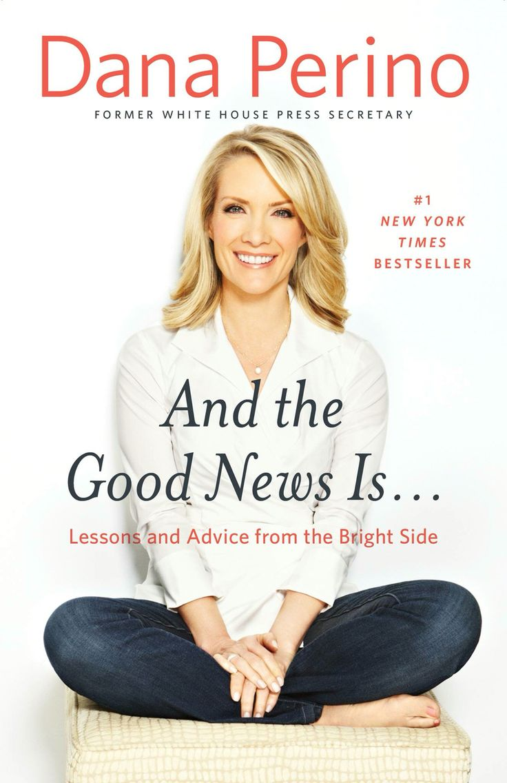 Dana Perino - And the Good News Is....  Aug 2016