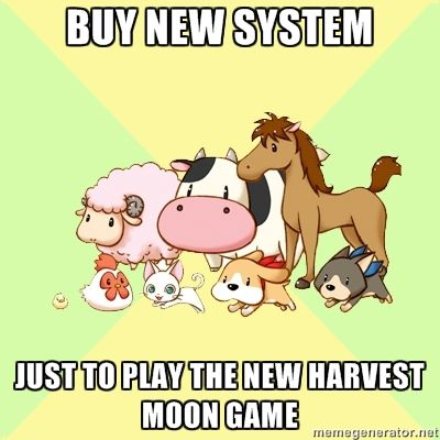 Happened with Two Towns (got a 3DS for the functions) and I FINALLY got a Wii for Rune Factory and the two HM games only released on that system.