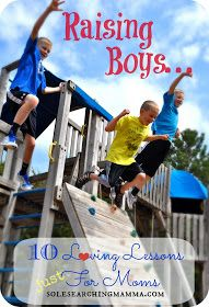 Sole Searching: Raising Boys: 10 Loving Lessons Just For Moms