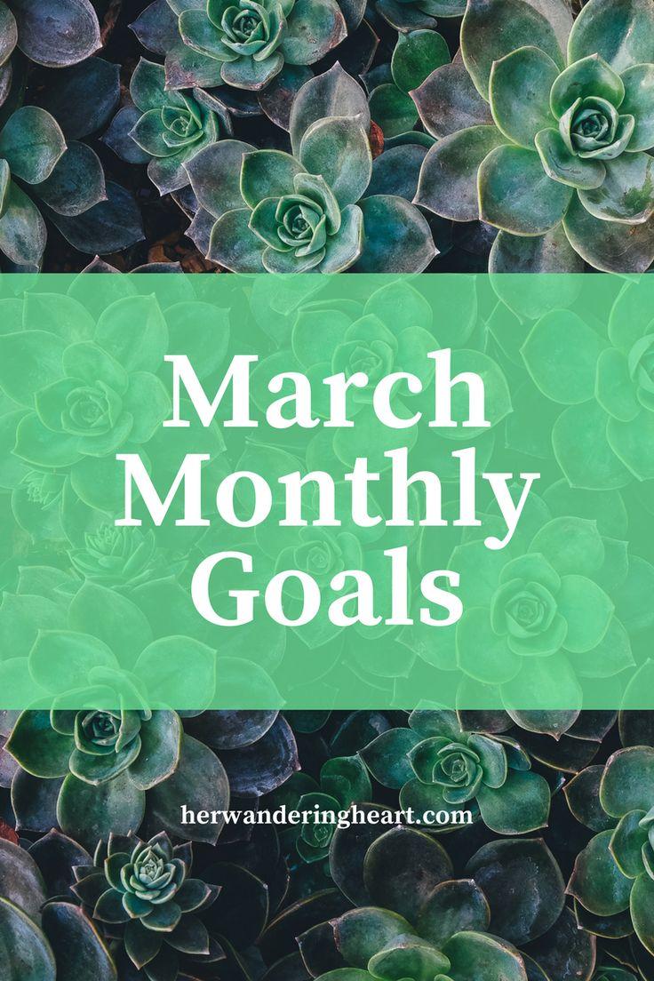 March 2017 Monthly Goals | herwanderingheart.com