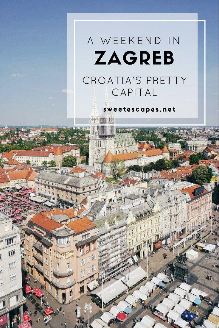 Zagreb Weekend Trip Croatia S Capital Is Cute Laid Back And Green A Perfect Weekend Destination For Those Who Like Culinary T Zagreb Croatia Zagreb Croatia