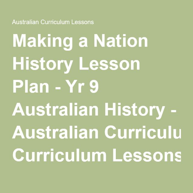 Making a Nation History Lesson Plan - Yr 9 Australian History - Australian Curriculum Lessons