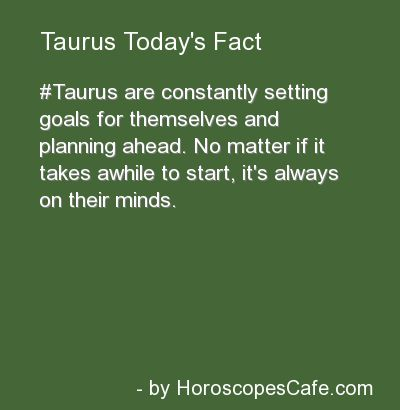 Taurus Daily Fun Fact.... This is so me and sometimes soooo exhausting!