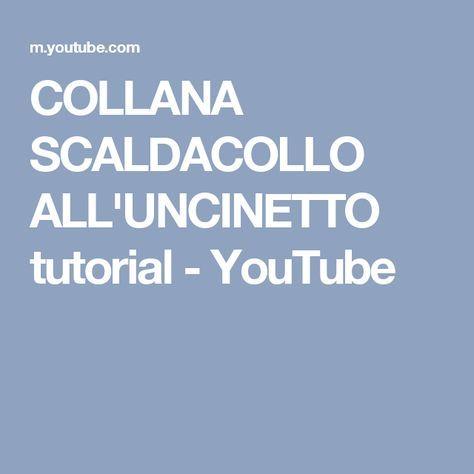 COLLANA SCALDACOLLO ALL'UNCINETTO tutorial - YouTube