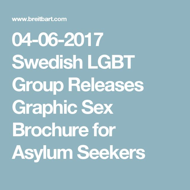 04-06-2017  Swedish LGBT Group Releases Graphic Sex Brochure for Asylum Seekers