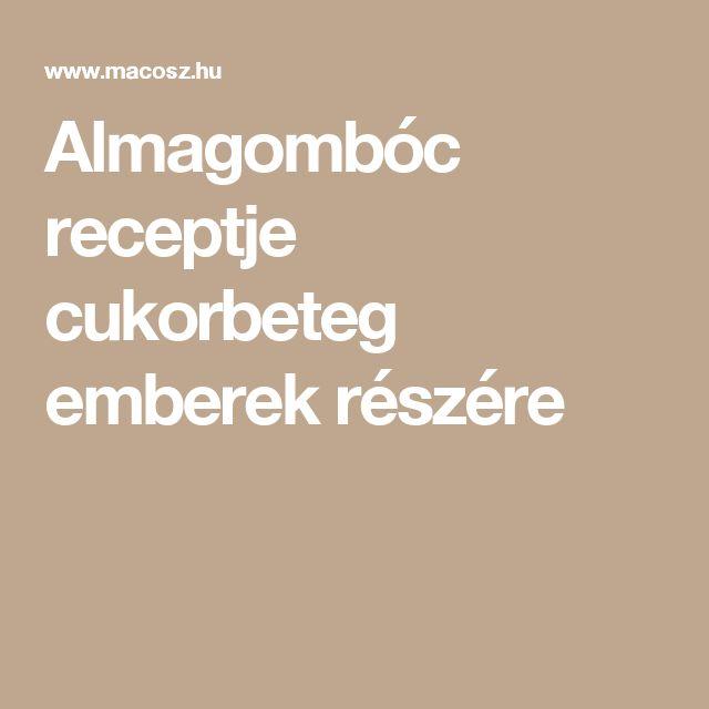 Almagombóc receptje cukorbeteg emberek részére