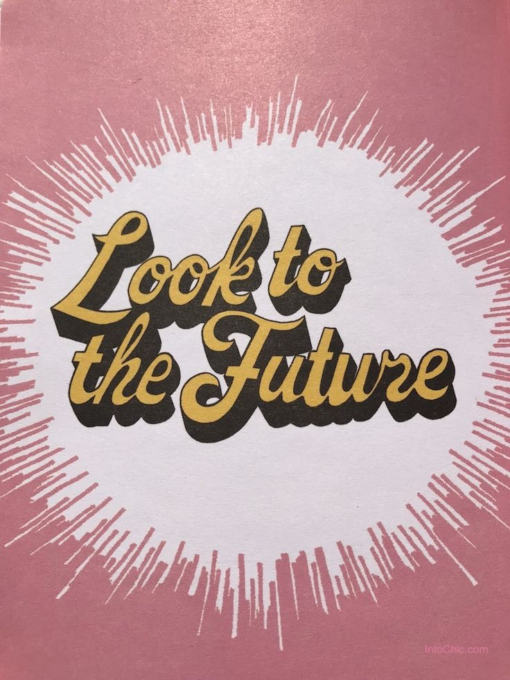 Look to the Future. Quotes. Motivational