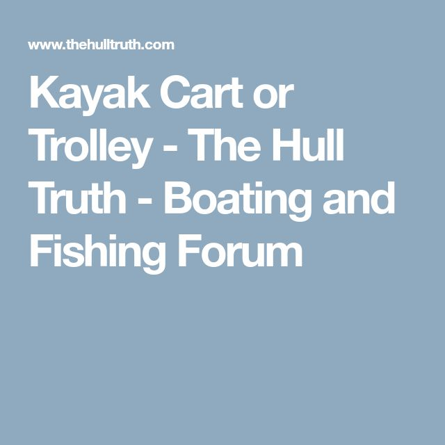 Kayak Cart or Trolley - The Hull Truth - Boating and Fishing Forum