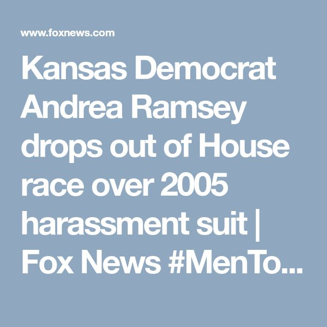 Kansas Democrat Andrea Ramsey drops out of House race over 2005 harassment suit | Fox News #MenToo here we go 🤣