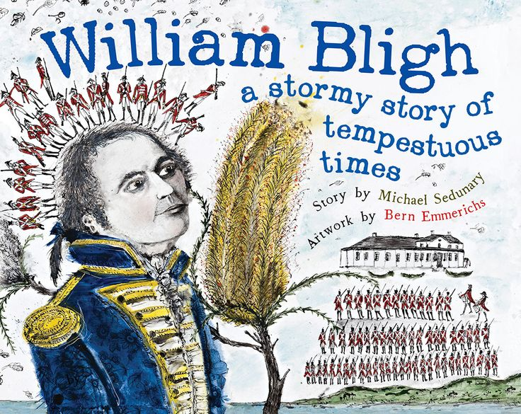 Berbay Books - William Bligh: a stormy story of tempestuous times