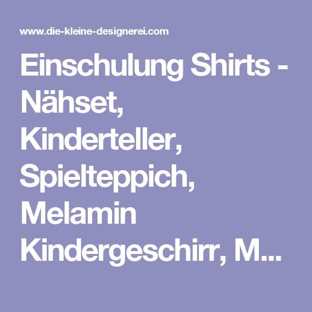 Einschulung Shirts - Nähset, Kinderteller, Spielteppich, Melamin Kindergeschirr, Melamingeschirr mit Namen, Kindergeschirr Deutschland, Nähpakete und viel schwarzweiss, Geschirr