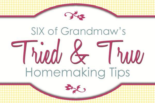 Grandmaw's Tried and True Homemaking Tips that Work at homemakerschallenge.com