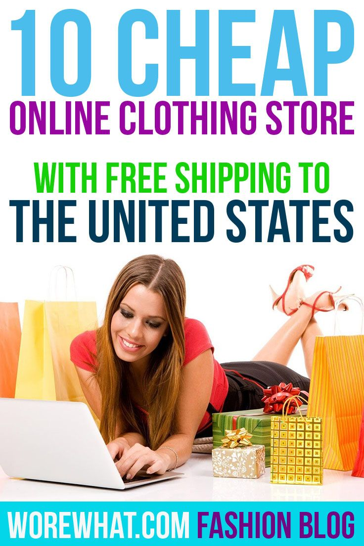 10 Cheap Online Clothing Stores with Free Shipping to the United States. #Fashion #Clothing #UnitedStates