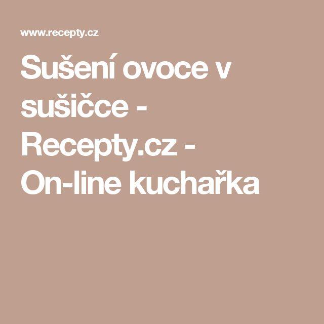 Sušení ovoce v sušičce - Recepty.cz - On-line kuchařka