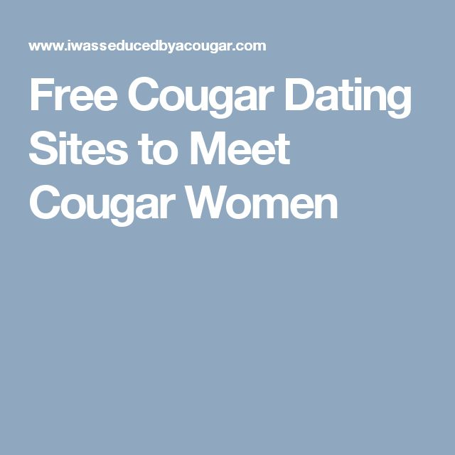 pau cougars dating site Cougars get a bad rap here are 10 myths about dating old women that are all too common (and need to be debunked).