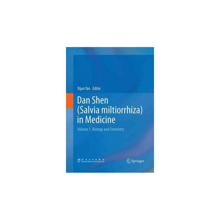 Dan Shen Salvia Miltiorrhiza in Medicine : Biology and Chemistry (Vol 1) (Reprint) (Paperback)