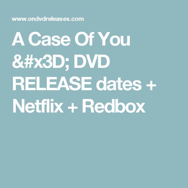 A Case Of You = DVD RELEASE dates + Netflix + Redbox