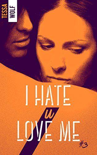 I hate U love me 3: Voilà deux ans que j'ai dit adieu à Fares. Deux ans que je vis dans l'illusion d'être heureuse. Mais j'ai découvert sa…