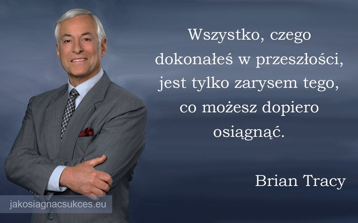 #Tracy #BrianTracy #cytat