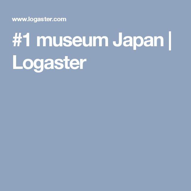 #1 museum Japan | Logaster