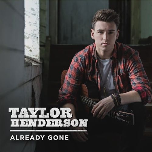 Taylor Henderson - Already Gone