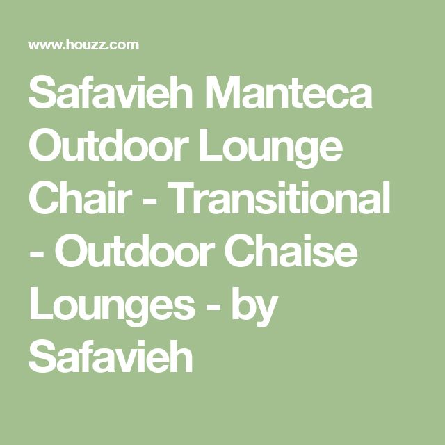 Safavieh Manteca Outdoor Lounge Chair - Transitional - Outdoor Chaise Lounges - by Safavieh