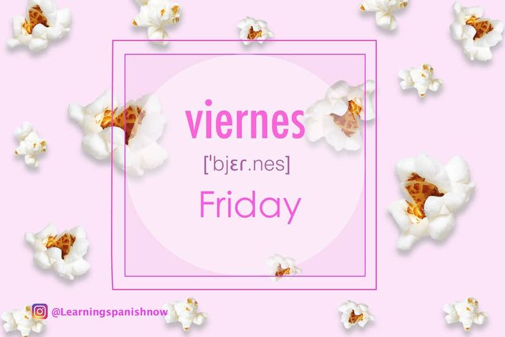 🎉🎉🎉🎉Viernes🎉🎉🎉🎉 ¡Hoy es viernes! / Today is Friday! As you noticed viernes means Friday in Spanish. This week you are learning the days of the week in Spanish. So far you have learned lunes, martes, miércoles, jueves y viernes. What's your favorite day of the week? Please comment in Spanish (so you can practice 😉)  #friday, #popcorn #pink  #viernes