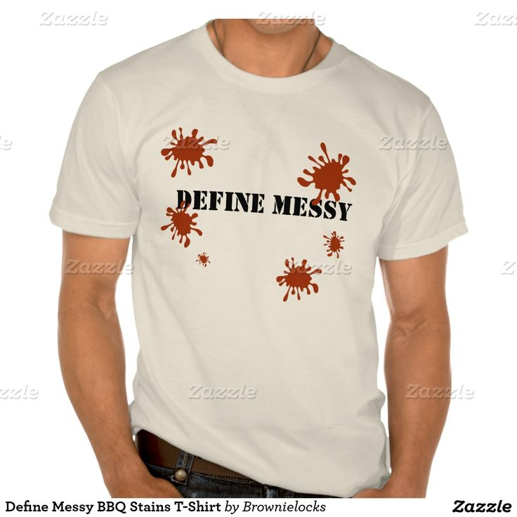 Define Messy BBQ Stains T-Shirt