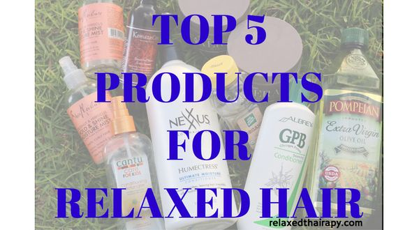 Here are the top 5 products to use within your relaxed hair regimen to achieve healthy hair. relaxedthairapy.com