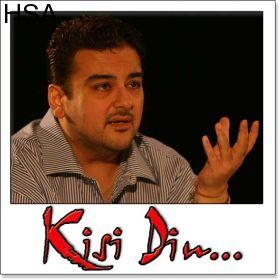 http://hindisingalong.com/aye-khuda-kisi-din.html  Name of Song - Aye Khuda Album/Movie Name - Kisi Din Name Of Singer(s) - Adnan Sami