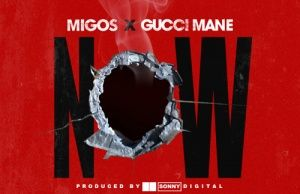Migos  Now f/ Gucci Mane (Prod. Sonny Digital) [New Song]
