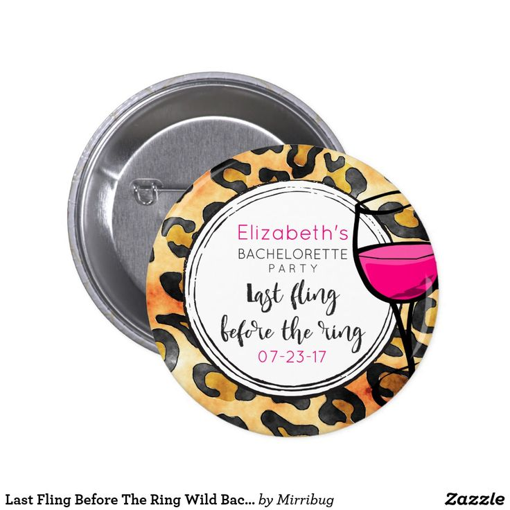 Last Fling Before The Ring Wild Bachelorette Party Button
