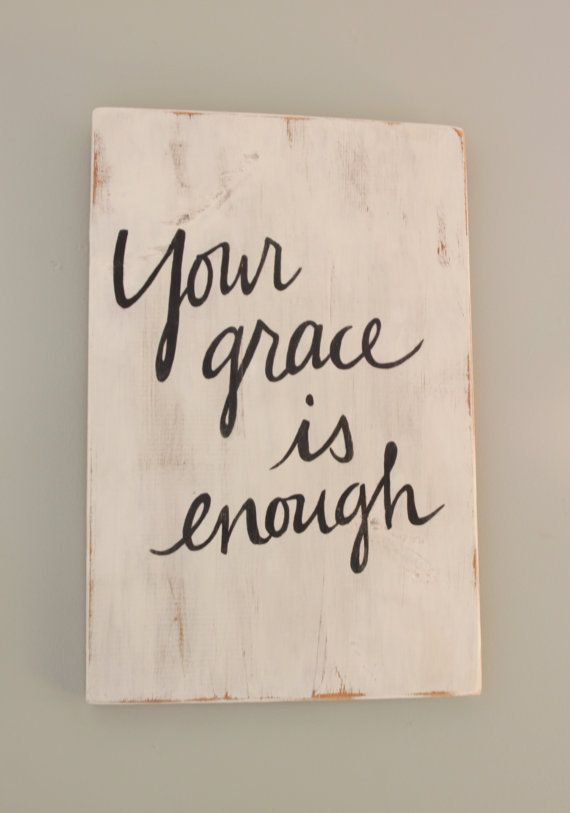 Hand painted Sign  Your grace is enough' on by sariko1981 on Etsy, $30.00