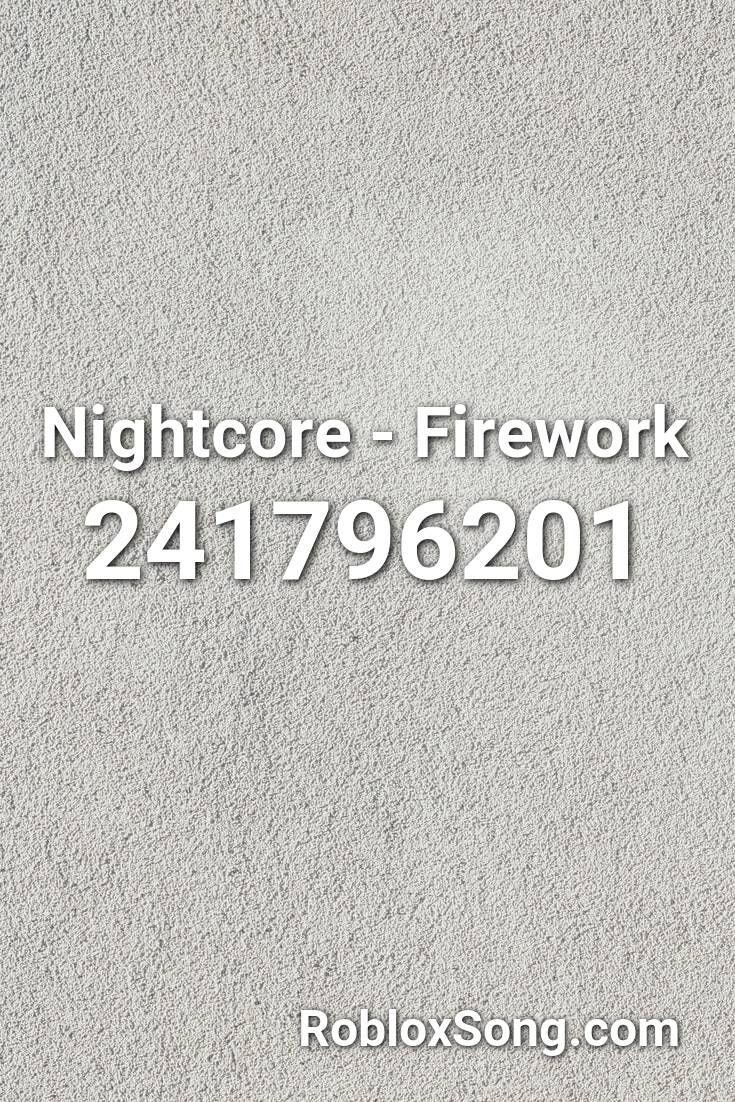 Nightcore Firework Roblox Id Roblox Music Codes In 2020