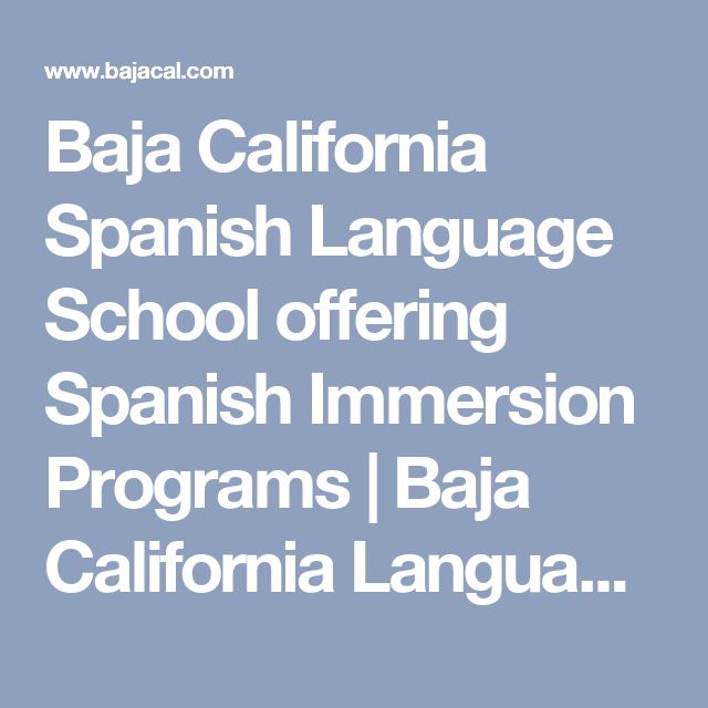 Baja California Spanish Language School offering Spanish Immersion Programs | Baja California Language College