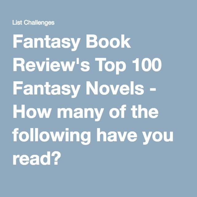 Fantasy Book Review's Top 100 Fantasy Novels - How many of the following have you read?