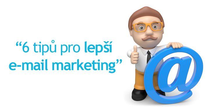 6 tipů pro lepší e-mail marketing