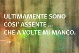 ....l'assenza. ...